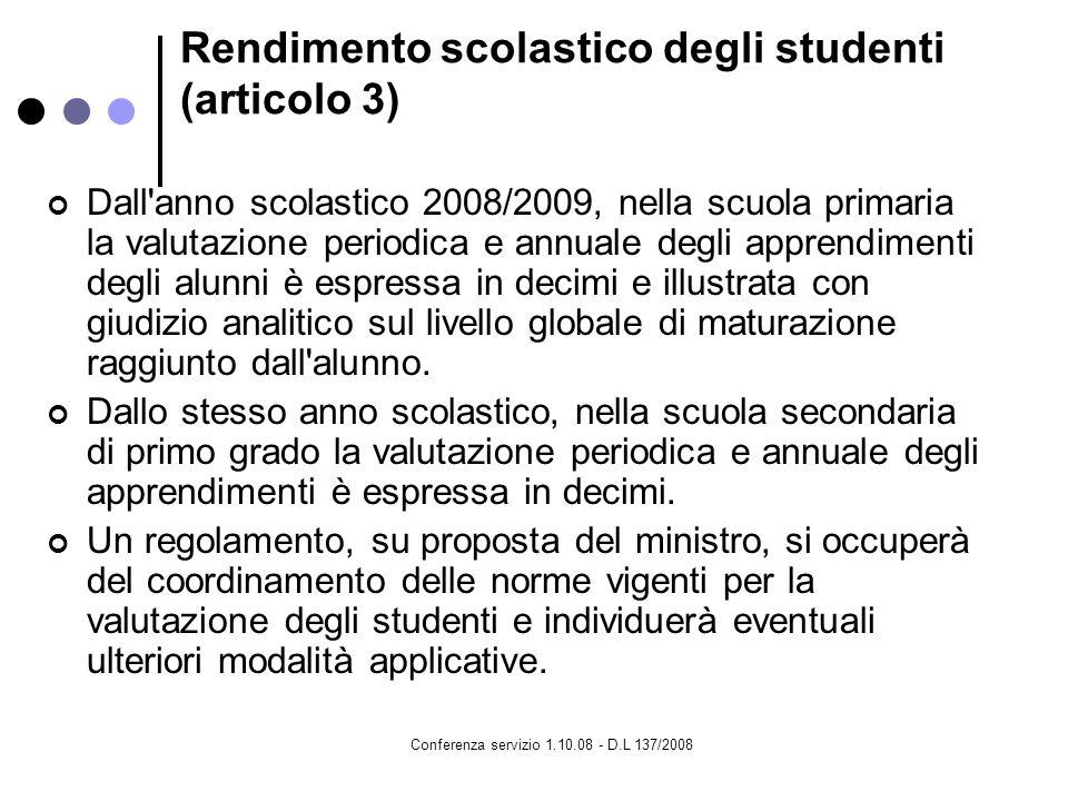 Conferenza servizio 1.10.08 - D.L 137/2008 Rendimento scolastico degli studenti (articolo 3) Dall'anno scolastico 2008/2009, nella scuola primaria la