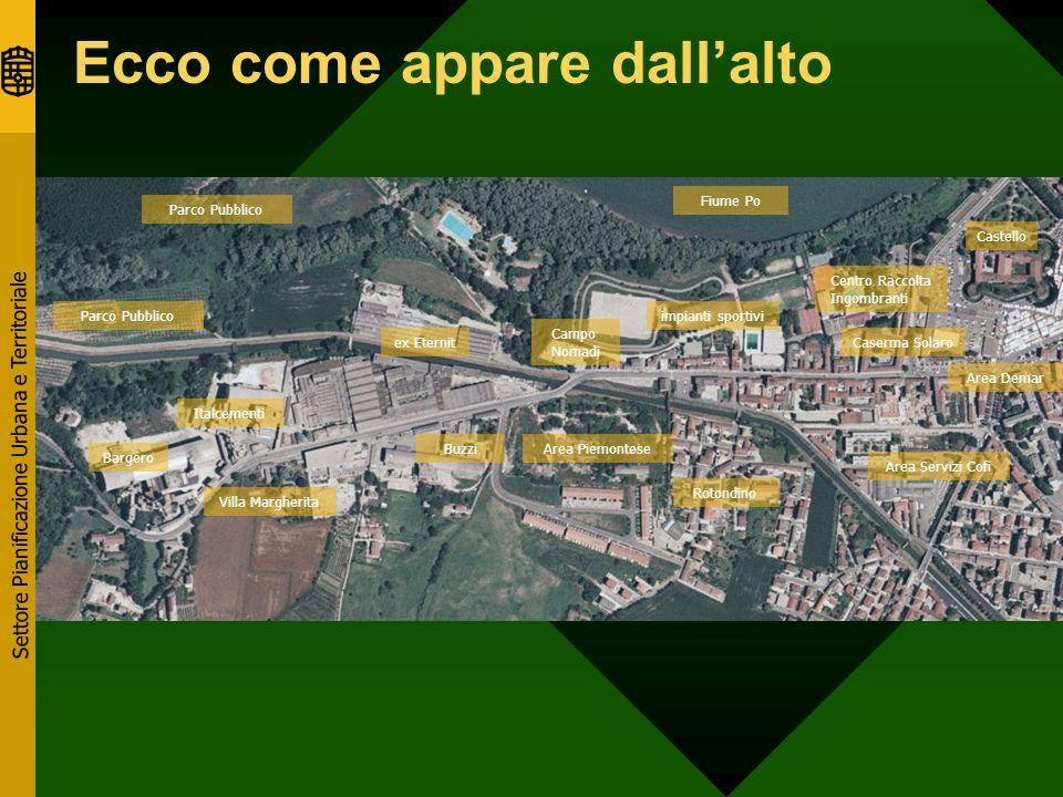 Settore Pianificazione Urbana e Territoriale Si parte da Piazza Castello Ingresso di via XX Settembre Ex Caserma Solaro Canottieri