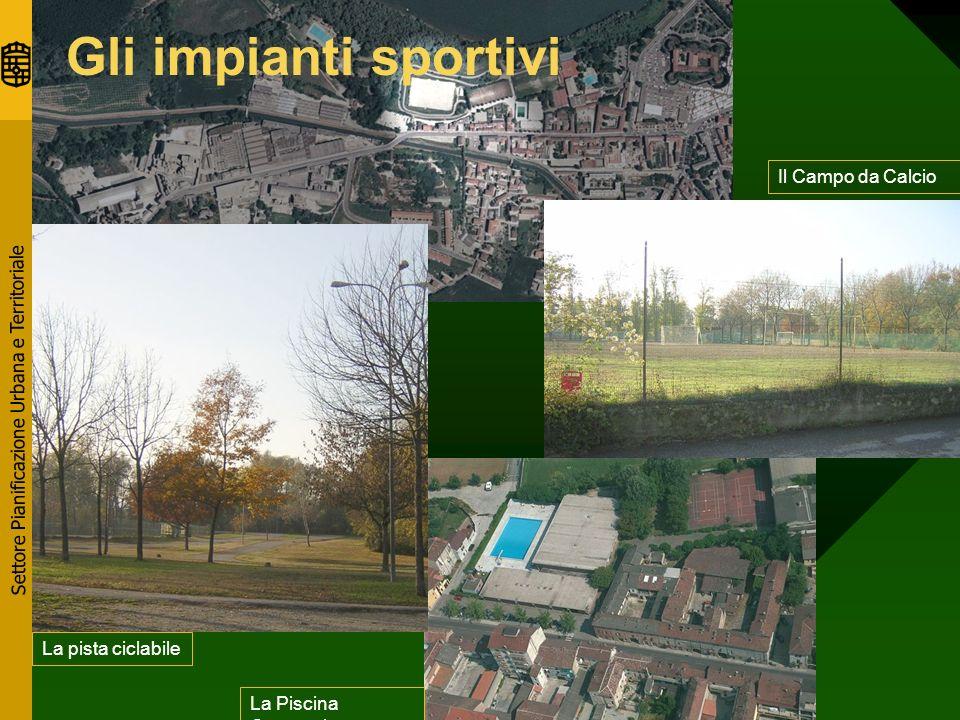 Settore Pianificazione Urbana e Territoriale Gli impianti sportivi La pista ciclabile Il Campo da Calcio La Piscina Comunale
