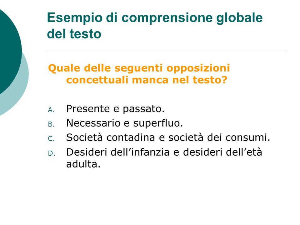 Esempio di comprensione globale del testo Quale delle seguenti opposizioni concettuali manca nel testo.
