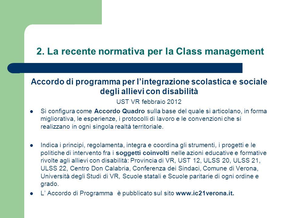 2. La recente normativa per la Class management Accordo di programma per lintegrazione scolastica e sociale degli allievi con disabilità UST VR febbra