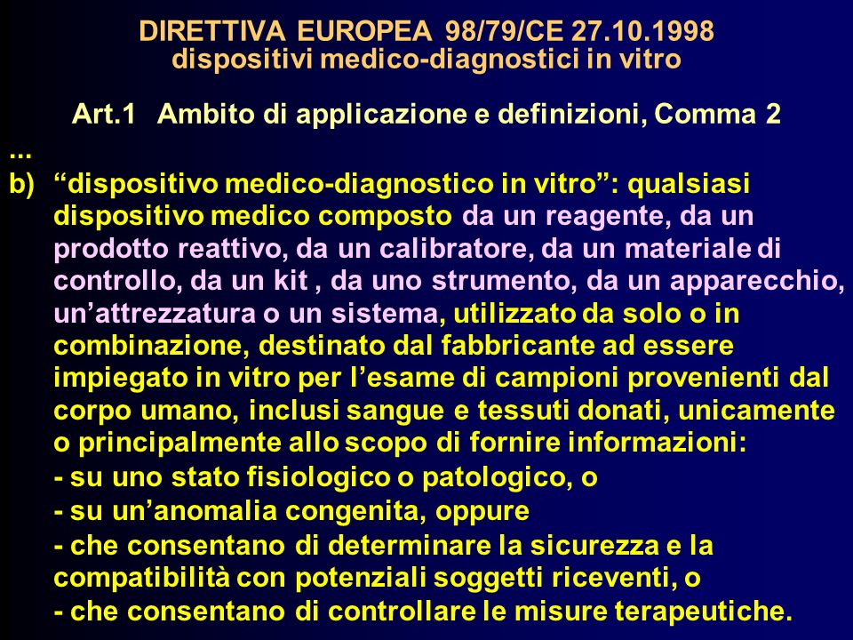 DIRETTIVA EUROPEA 98/79/CE 27.10.1998 dispositivi medico-diagnostici in vitro Art.1Ambito di applicazione e definizioni, Comma 2...