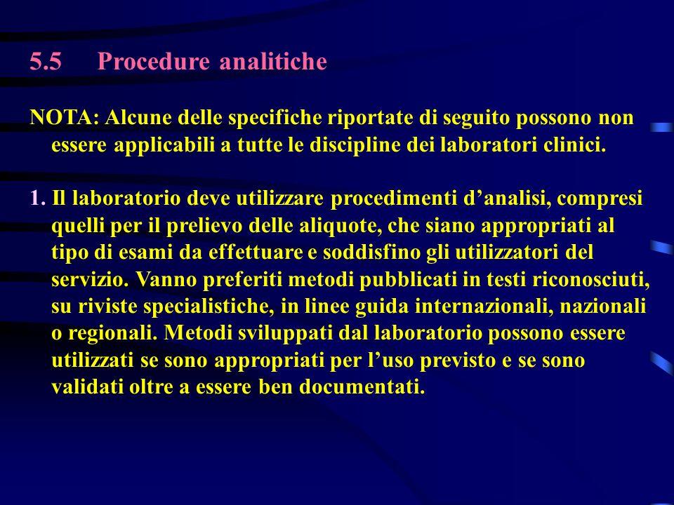 5.5Procedure analitiche NOTA: Alcune delle specifiche riportate di seguito possono non essere applicabili a tutte le discipline dei laboratori clinici
