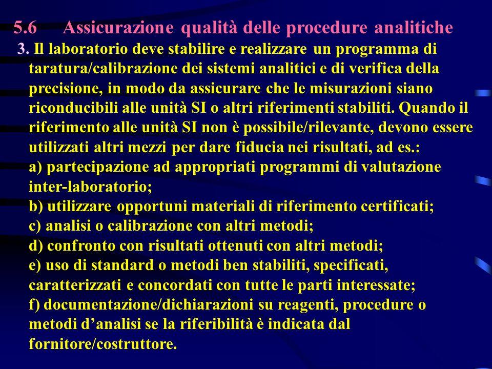 5.6Assicurazione qualità delle procedure analitiche 3. Il laboratorio deve stabilire e realizzare un programma di taratura/calibrazione dei sistemi an