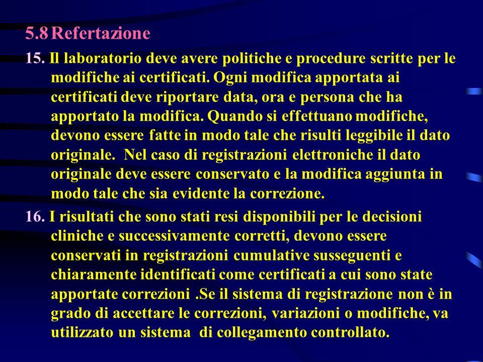 5.8Refertazione 15. Il laboratorio deve avere politiche e procedure scritte per le modifiche ai certificati. Ogni modifica apportata ai certificati de