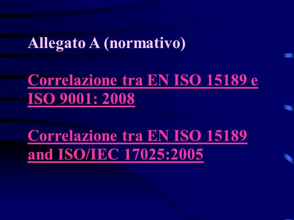 Allegato A (normativo) Correlazione tra EN ISO 15189 e ISO 9001: 2008 Correlazione tra EN ISO 15189 and ISO/IEC 17025:2005