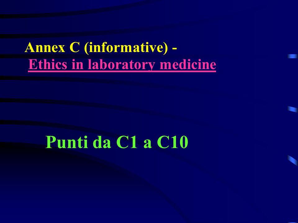 Annex C (informative) - Ethics in laboratory medicine Punti da C1 a C10