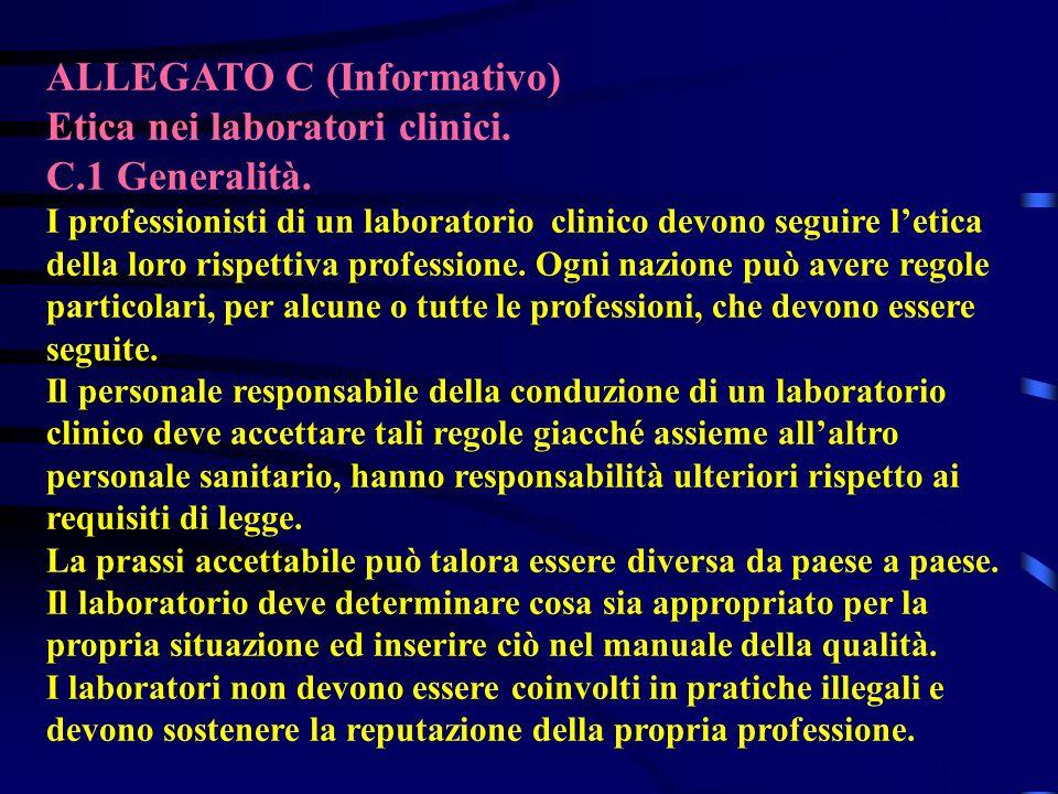 ALLEGATO C (Informativo) Etica nei laboratori clinici. C.1 Generalità. I professionisti di un laboratorio clinico devono seguire letica della loro ris