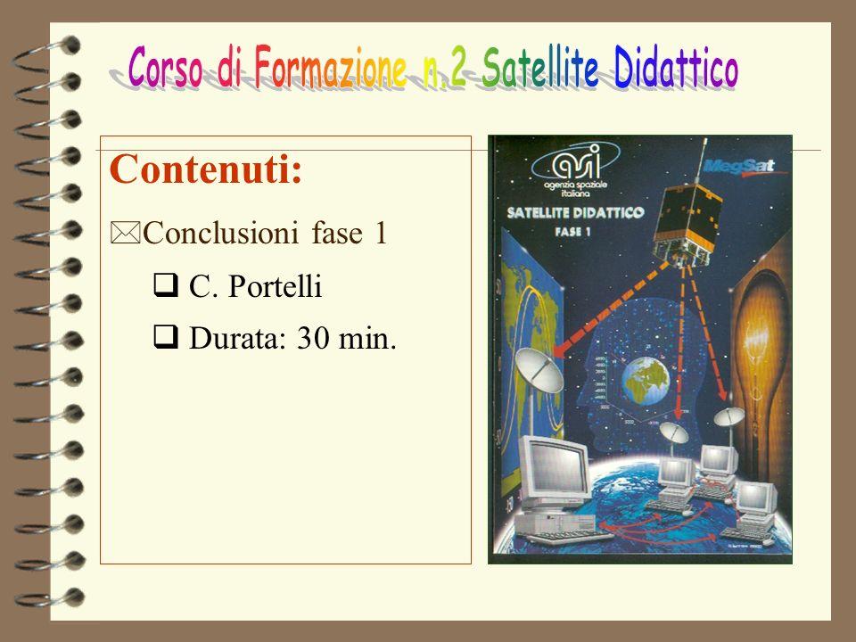 Contenuti: * Conclusioni fase 1 q C. Portelli q Durata: 30 min.