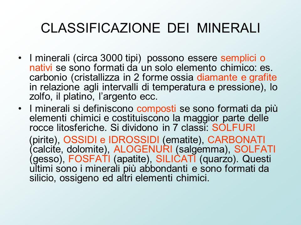 CLASSIFICAZIONE DEI MINERALI I minerali (circa 3000 tipi) possono essere semplici o nativi se sono formati da un solo elemento chimico: es.