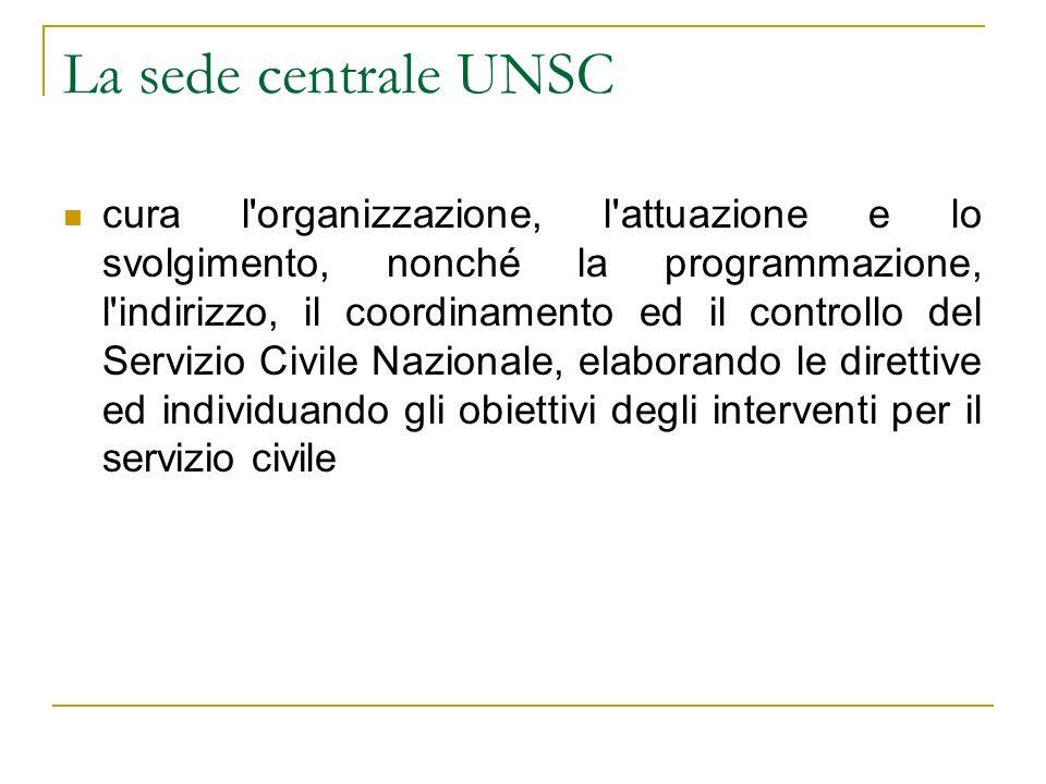 La sede centrale UNSC cura l'organizzazione, l'attuazione e lo svolgimento, nonché la programmazione, l'indirizzo, il coordinamento ed il controllo de