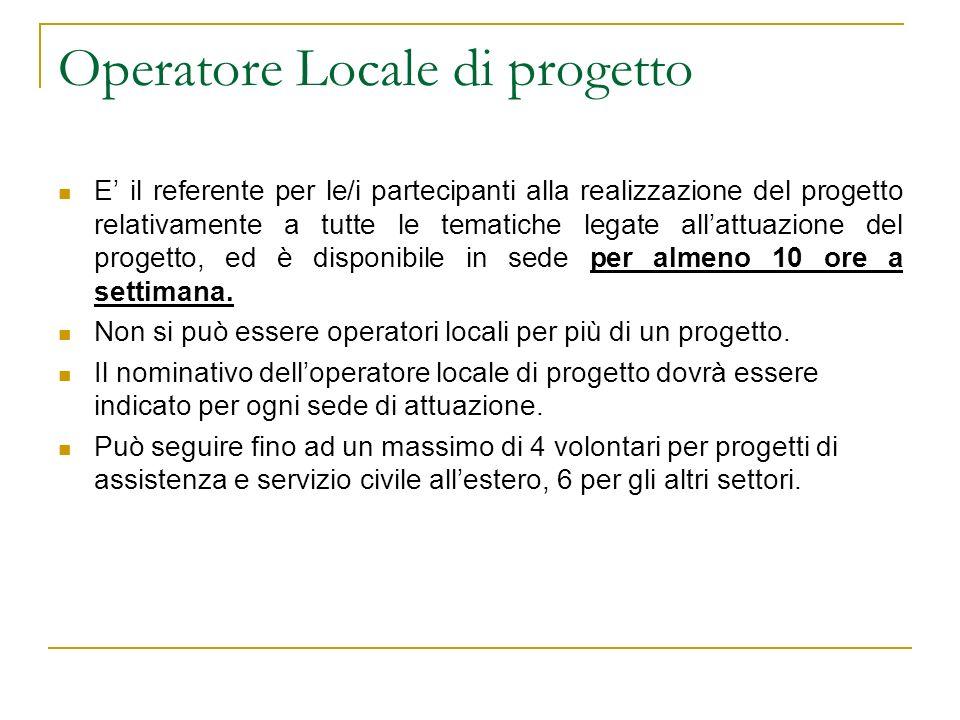 Operatore Locale di progetto E il referente per le/i partecipanti alla realizzazione del progetto relativamente a tutte le tematiche legate allattuazi