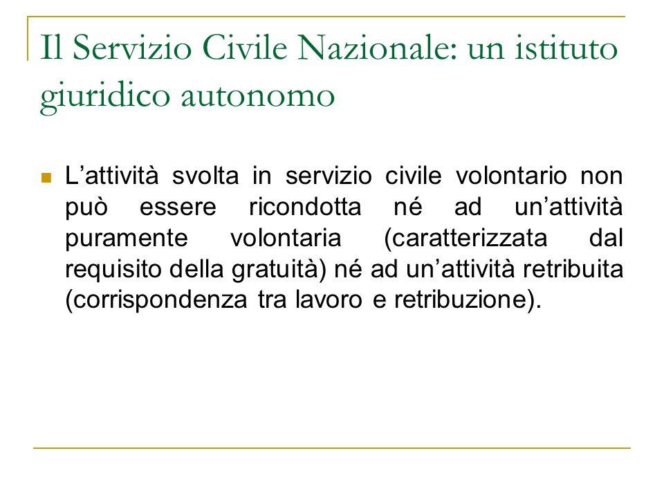 Il Servizio Civile Nazionale: un istituto giuridico autonomo Lattività svolta in servizio civile volontario non può essere ricondotta né ad unattività