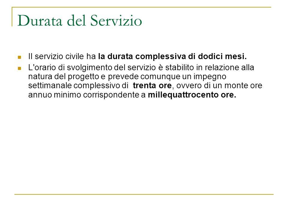 Durata del Servizio Il servizio civile ha la durata complessiva di dodici mesi. L'orario di svolgimento del servizio è stabilito in relazione alla nat