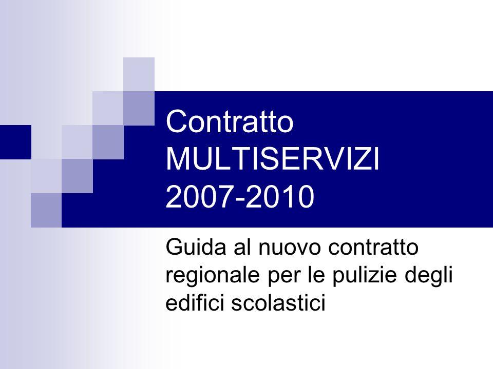 Contratto MULTISERVIZI 2007-2010 Guida al nuovo contratto regionale per le pulizie degli edifici scolastici