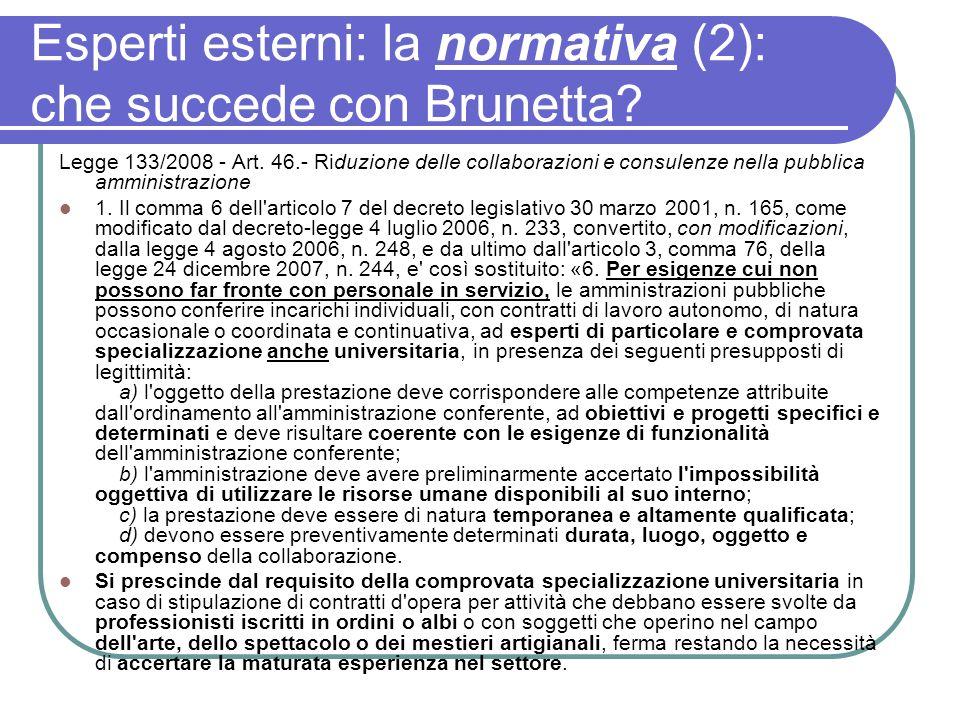 Esperti esterni: la normativa (2): che succede con Brunetta? Legge 133/2008 - Art. 46.- Riduzione delle collaborazioni e consulenze nella pubblica amm