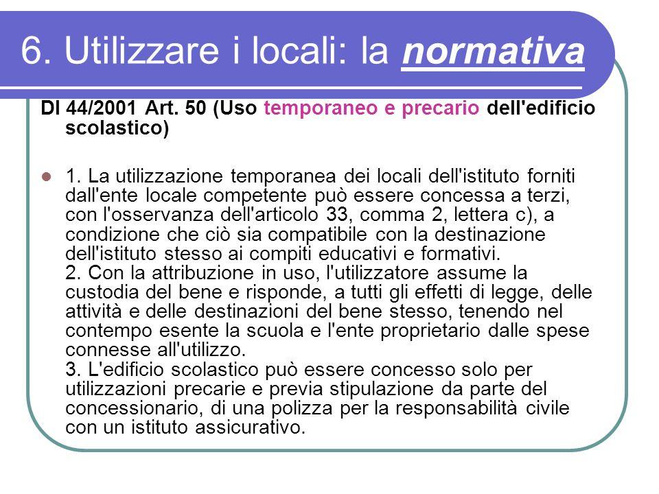 6.Utilizzare i locali: la normativa DI 44/2001 Art.