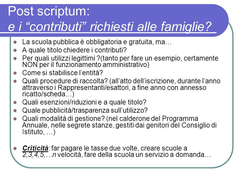 Post scriptum: e i contributi richiesti alle famiglie? La scuola pubblica è obbligatoria e gratuita, ma… A quale titolo chiedere i contributi? Per qua