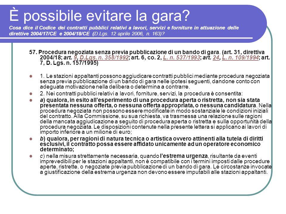 È possibile evitare la gara? Cosa dice il Codice dei contratti pubblici relativi a lavori, servizi e forniture in attuazione delle direttive 2004/17/C