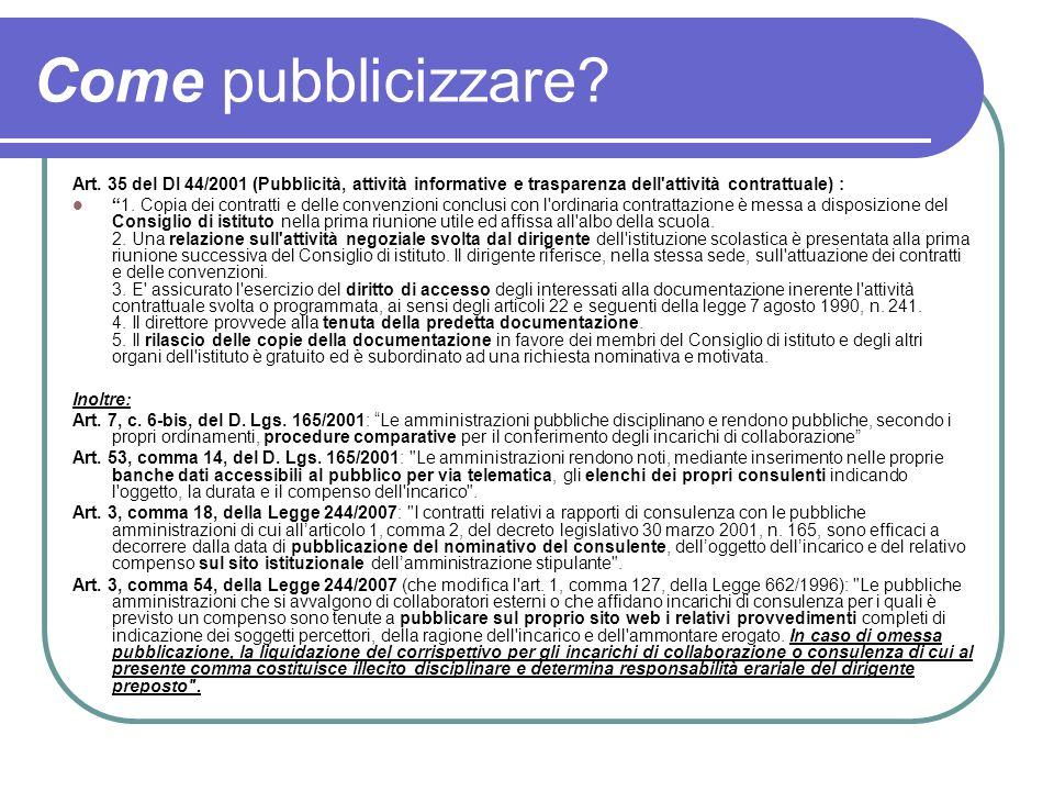Come pubblicizzare? Art. 35 del DI 44/2001 (Pubblicità, attività informative e trasparenza dell'attività contrattuale) : 1. Copia dei contratti e dell