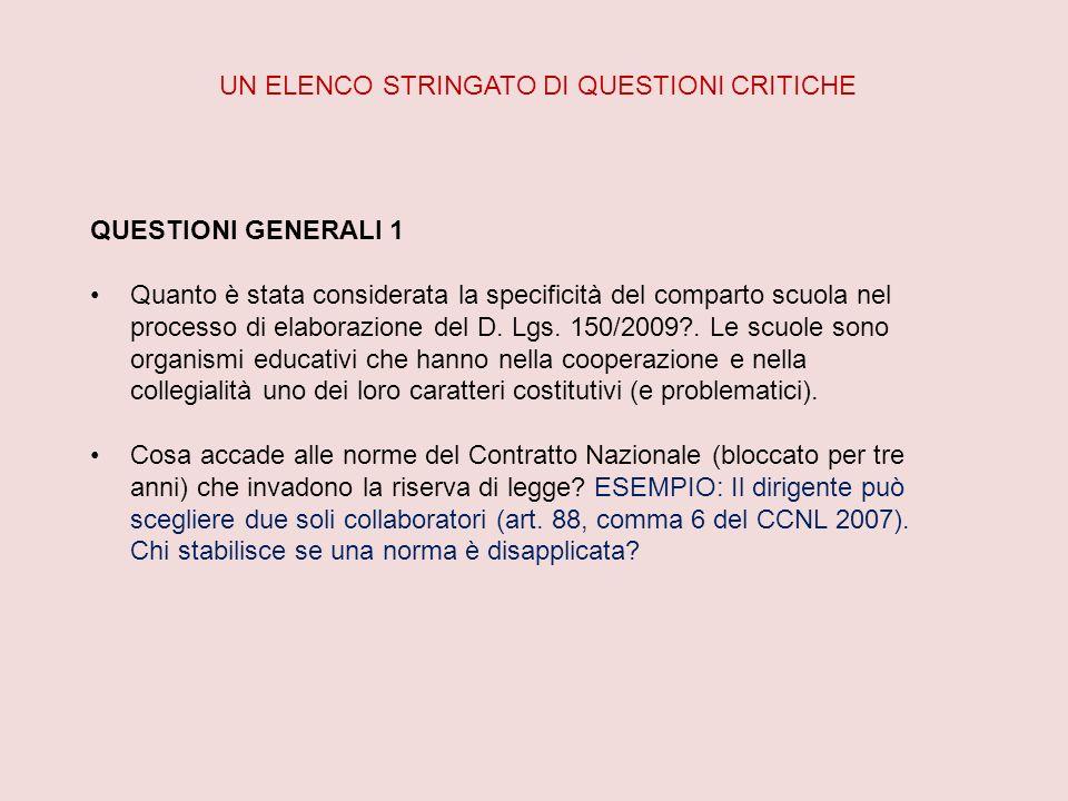 UN ELENCO STRINGATO DI QUESTIONI CRITICHE QUESTIONI GENERALI 1 Quanto è stata considerata la specificità del comparto scuola nel processo di elaborazione del D.