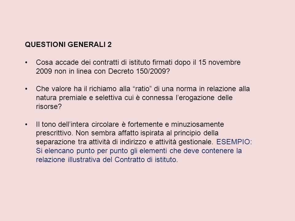 QUESTIONI GENERALI 2 Cosa accade dei contratti di istituto firmati dopo il 15 novembre 2009 non in linea con Decreto 150/2009.