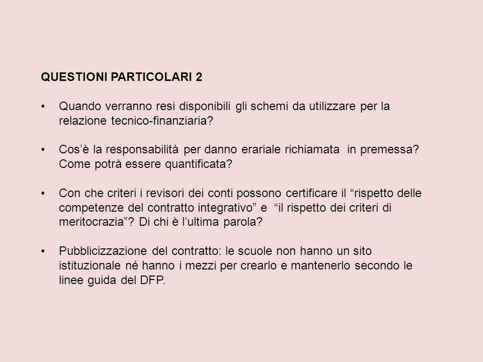 QUESTIONI PARTICOLARI 2 Quando verranno resi disponibili gli schemi da utilizzare per la relazione tecnico-finanziaria.