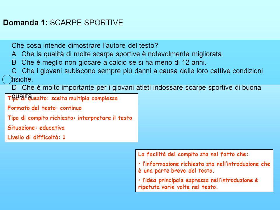 Domanda 1: SCARPE SPORTIVE Tipo di quesito: scelta multipla complessa Formato del testo: continuo Tipo di compito richiesto: interpretare il testo Sit
