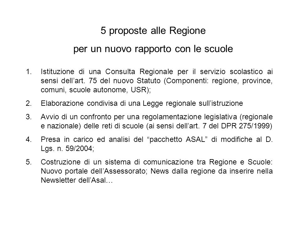 1.Istituzione di una Consulta Regionale per il servizio scolastico ai sensi dellart.