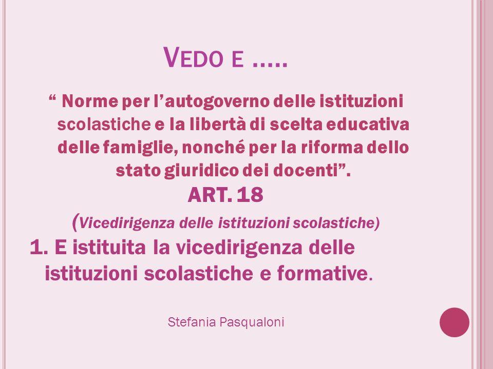V EDO E ….. Norme per lautogoverno delle istituzioni scolastiche e la libertà di scelta educativa delle famiglie, nonché per la riforma dello stato gi