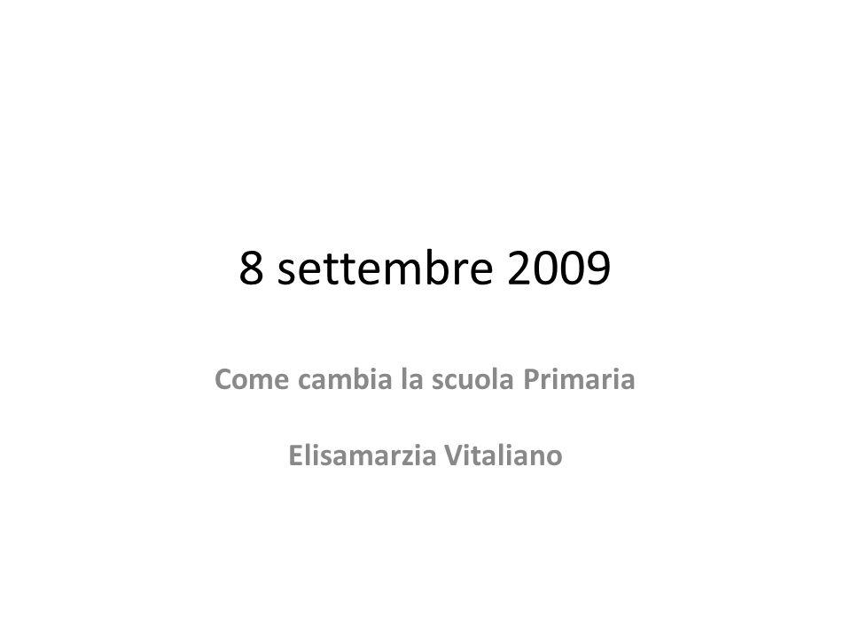 8 settembre 2009 Come cambia la scuola Primaria Elisamarzia Vitaliano