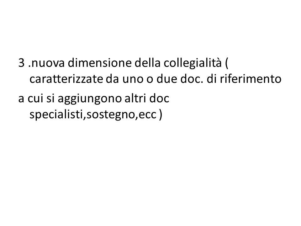 3.nuova dimensione della collegialità ( caratterizzate da uno o due doc.