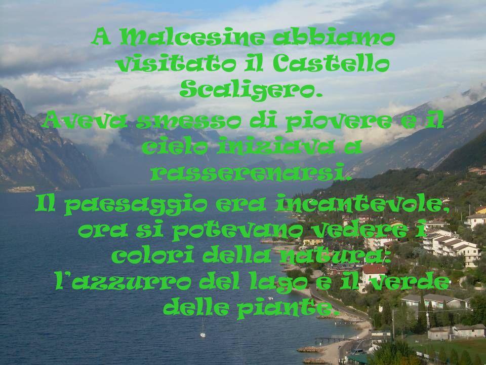 A Malcesine abbiamo visitato il Castello Scaligero. Aveva smesso di piovere e il cielo iniziava a rasserenarsi. Il paesaggio era incantevole, ora si p