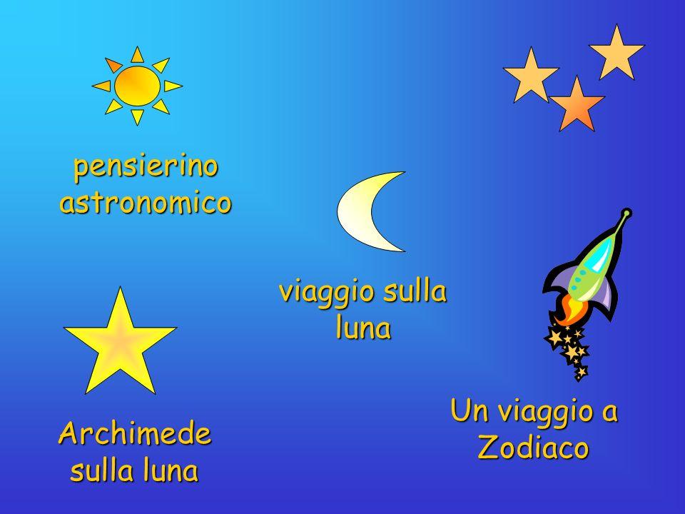 viaggio sulla luna Un viaggio a Zodiaco pensierino astronomico Archimede sulla luna