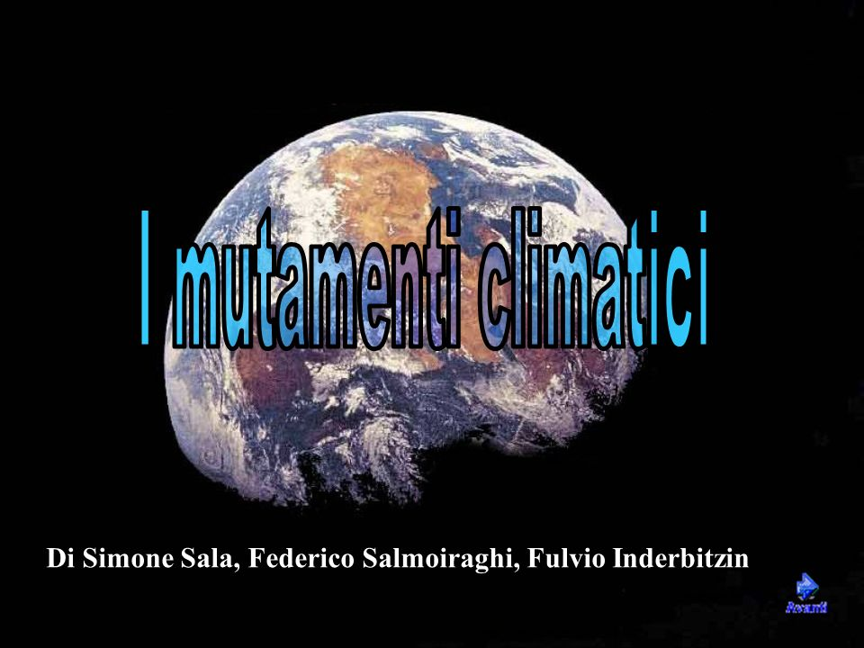 Di Simone Sala, Federico Salmoiraghi, Fulvio Inderbitzin Mutamenti climatici
