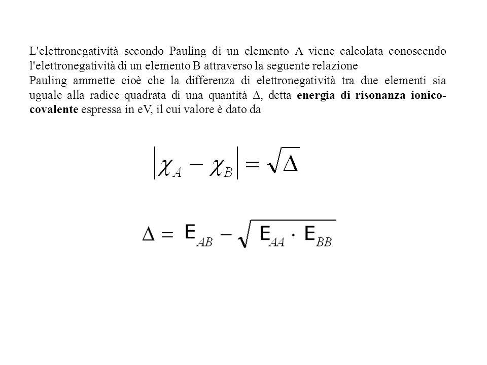 L'elettronegatività secondo Pauling di un elemento A viene calcolata conoscendo l'elettronegatività di un elemento B attraverso la seguente relazione