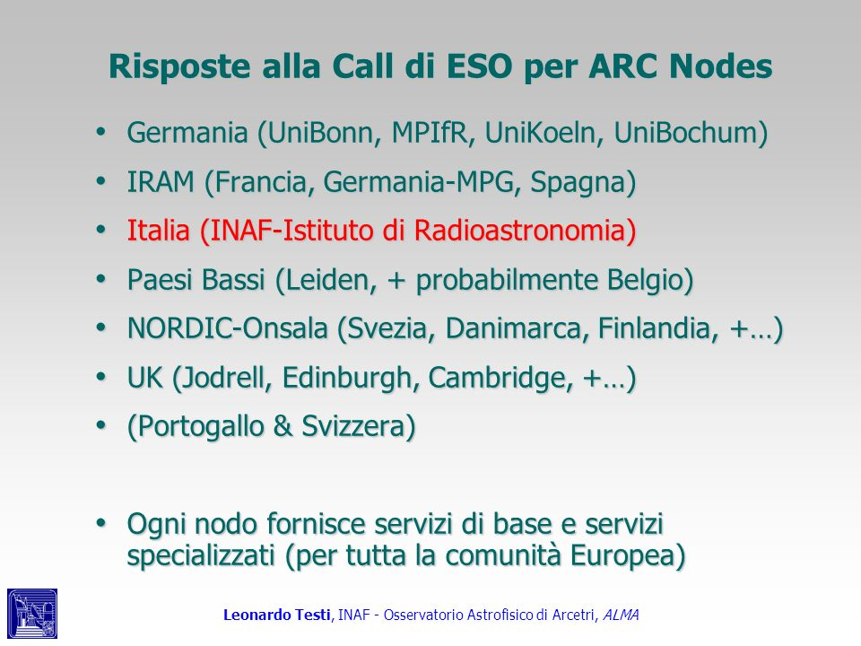 Leonardo Testi, INAF - Osservatorio Astrofisico di Arcetri, ALMA Where is italian mm astronomy Disadvantaged rel.