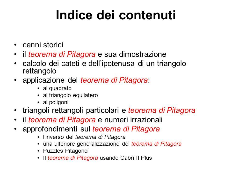 cenni storici il teorema di Pitagora e sua dimostrazione calcolo dei cateti e dellipotenusa di un triangolo rettangolo applicazione del teorema di Pit