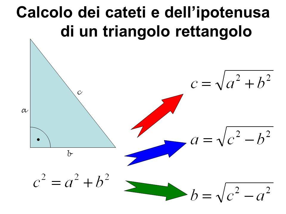 Calcolo dei cateti e dellipotenusa di un triangolo rettangolo b a c