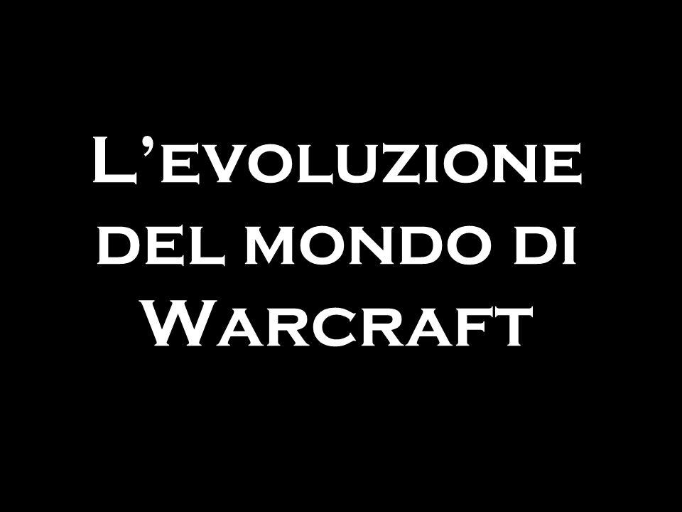 Levoluzione del mondo di Warcraft