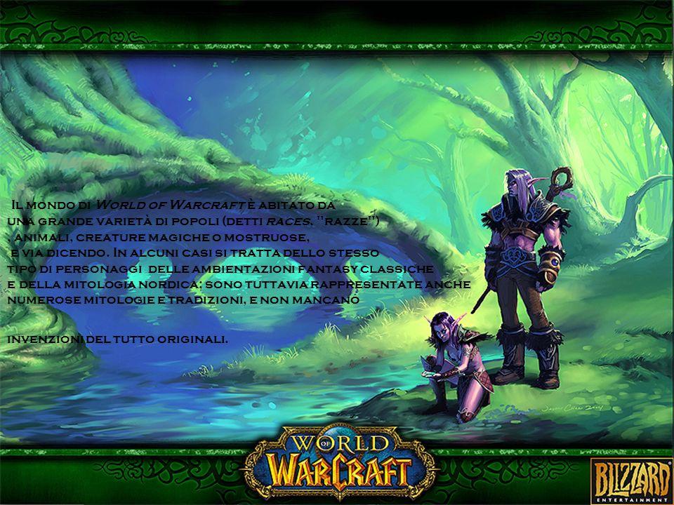 Il mondo di World of Warcraft è abitato da una grande varietà di popoli (detti races,