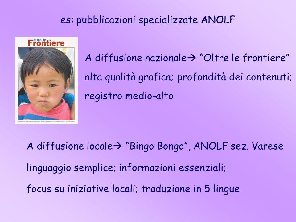 A diffusione locale Bingo Bongo, ANOLF sez. Varese linguaggio semplice; informazioni essenziali; focus su iniziative locali; traduzione in 5 lingue A