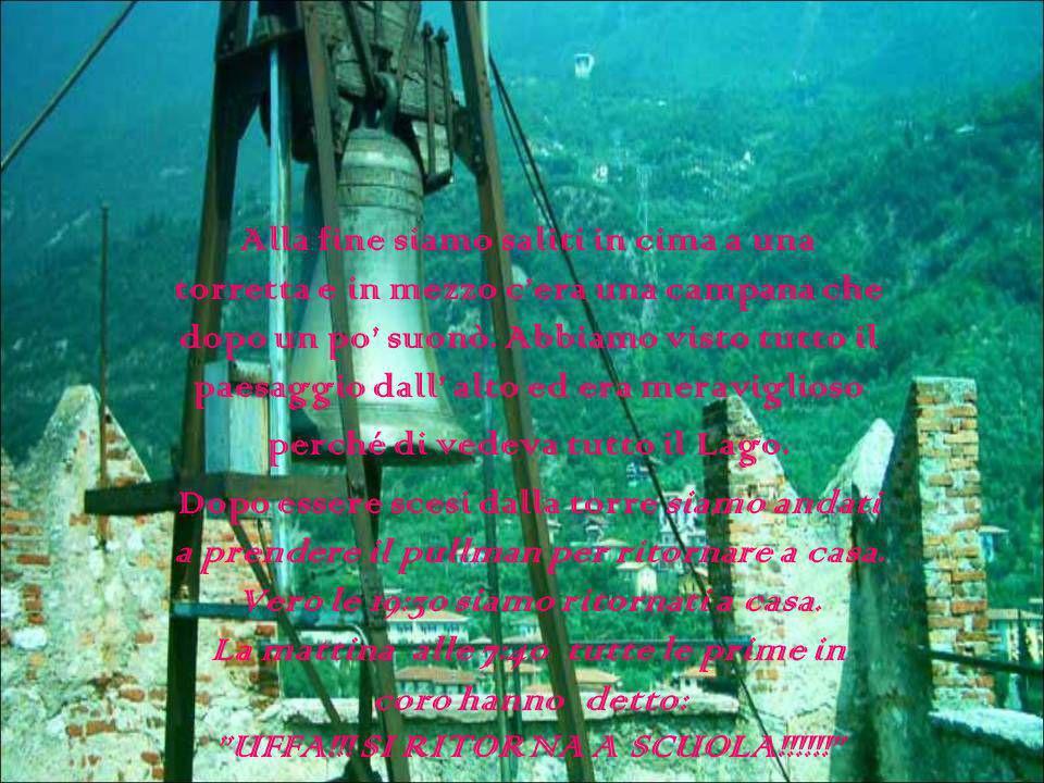 Alla fine siamo saliti in cima a una torretta e in mezzo cera una campana che dopo un po suonò.