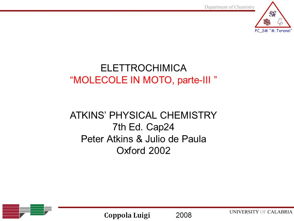 2008 Coppola Luigi ELETTROCHIMICA MOLECOLE IN MOTO, parte-III ATKINS PHYSICAL CHEMISTRY 7th Ed. Cap24 Peter Atkins & Julio de Paula Oxford 2002