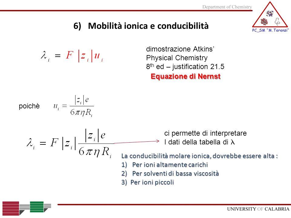 6) Mobilità ionica e conducibilità dimostrazione Atkins Physical Chemistry 8 th ed – justification 21.5 Equazione di Nernst ci permette di interpretar