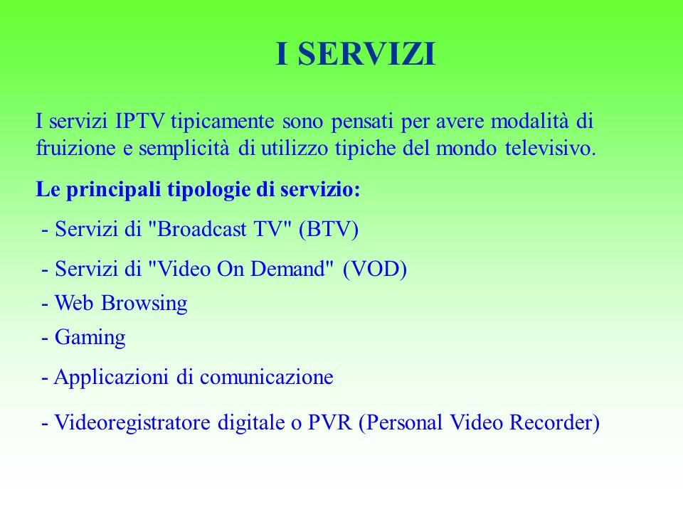 I SERVIZI I servizi IPTV tipicamente sono pensati per avere modalità di fruizione e semplicità di utilizzo tipiche del mondo televisivo.