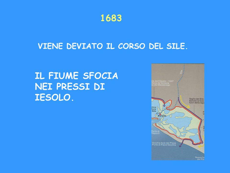 1683 VIENE DEVIATO IL CORSO DEL SILE. IL FIUME SFOCIA NEI PRESSI DI IESOLO.