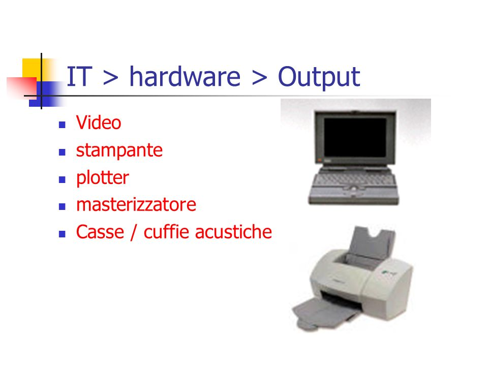 IT > hardware > Output Video stampante plotter masterizzatore Casse / cuffie acustiche