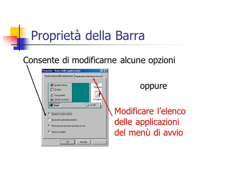 Consente di modificarne alcune opzioni oppure Modificare lelenco delle applicazioni del menù di avvio Proprietà della Barra