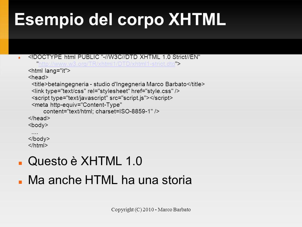Copyright (C) 2010 - Marco Barbato Esempio del corpo XHTML betaingegneria - studio d'Ingegneria Marco Barbato.... http://www.w3.org/TR/xhtml1/DTD/xhtm